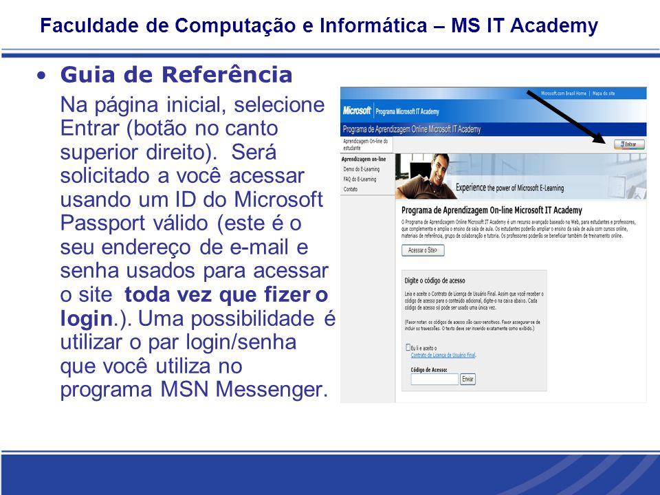 Faculdade de Computação e Informática – MS IT Academy Guia de Referência Na página inicial, selecione Entrar (botão no canto superior direito).