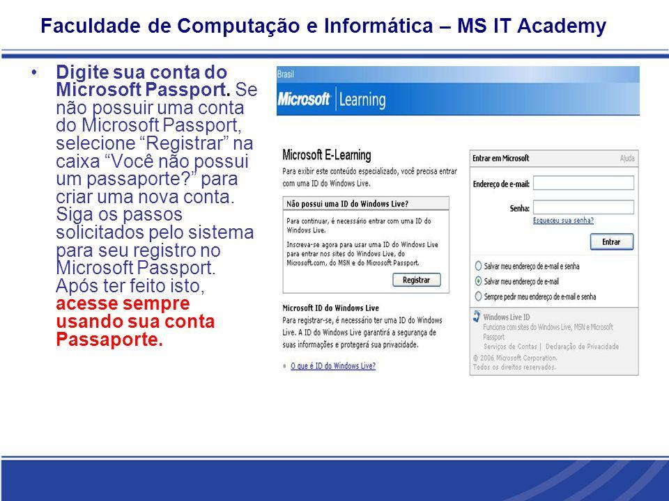 Faculdade de Computação e Informática – MS IT Academy Digite sua conta do Microsoft Passport.