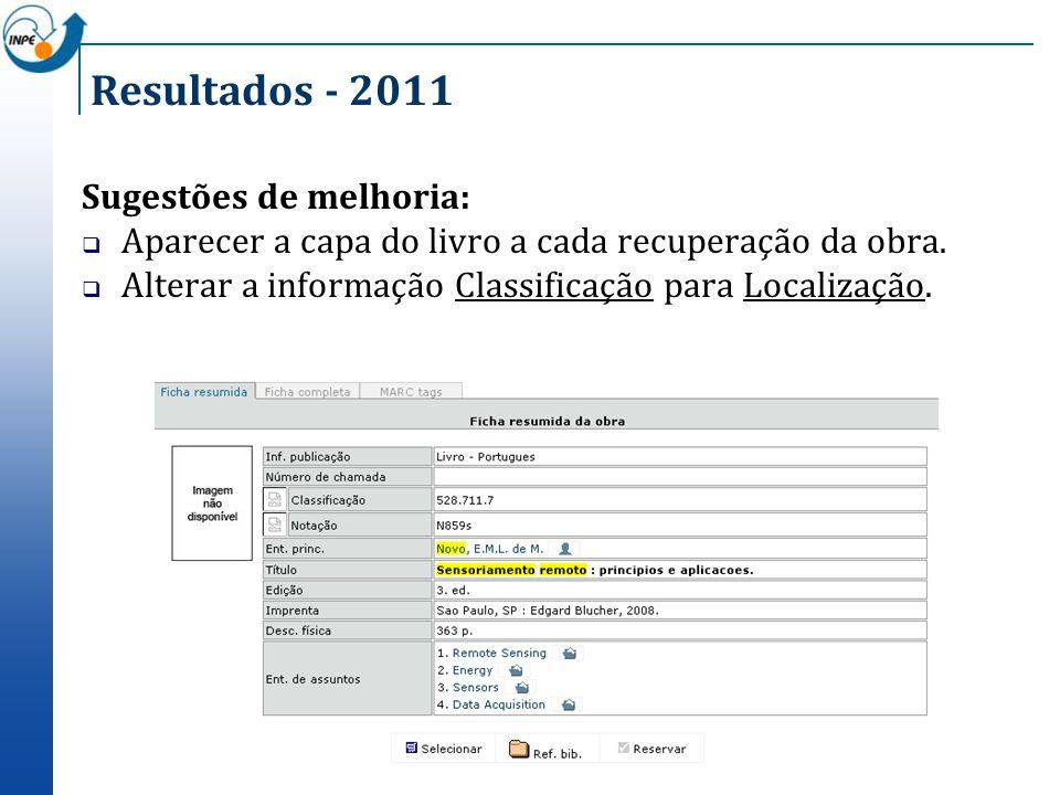 Sugestões de melhoria: Aparecer a capa do livro a cada recuperação da obra. Alterar a informação Classificação para Localização.