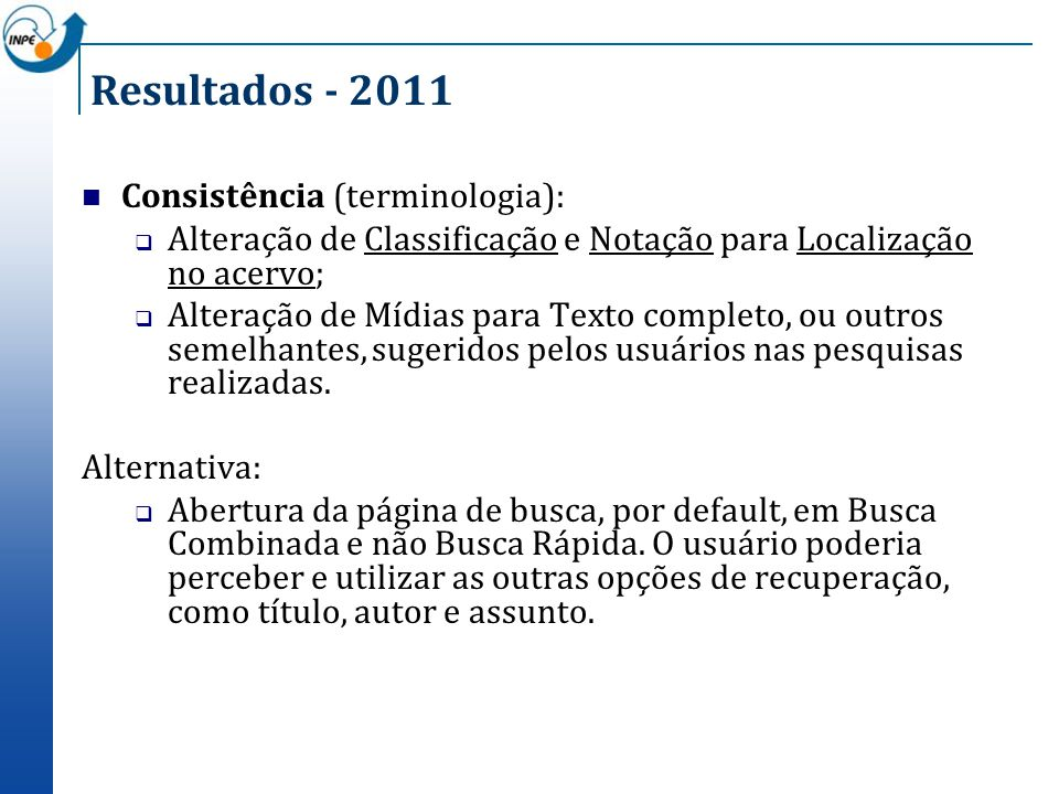 Resultados - 2011 Consistência (terminologia): Alteração de Classificação e Notação para Localização no acervo; Alteração de Mídias para Texto complet