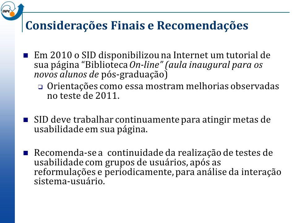 Considerações Finais e Recomendações Em 2010 o SID disponibilizou na Internet um tutorial de sua página Biblioteca On-line (aula inaugural para os nov