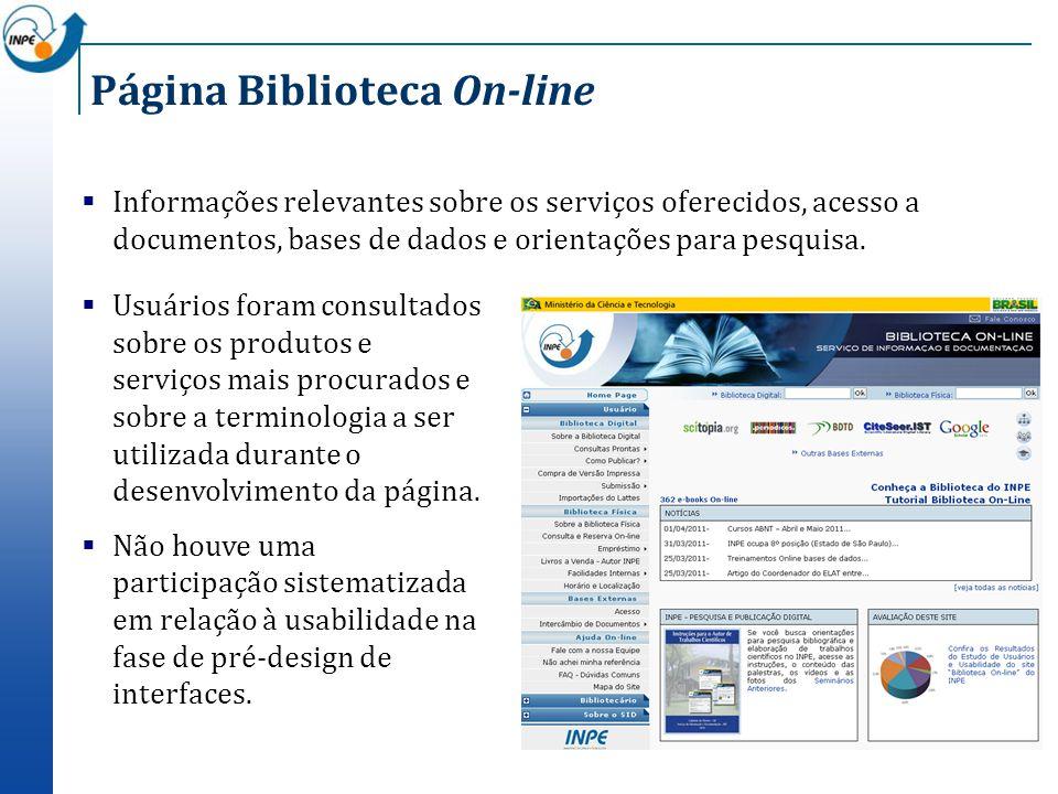 Página Biblioteca On-line Informações relevantes sobre os serviços oferecidos, acesso a documentos, bases de dados e orientações para pesquisa. Usuári