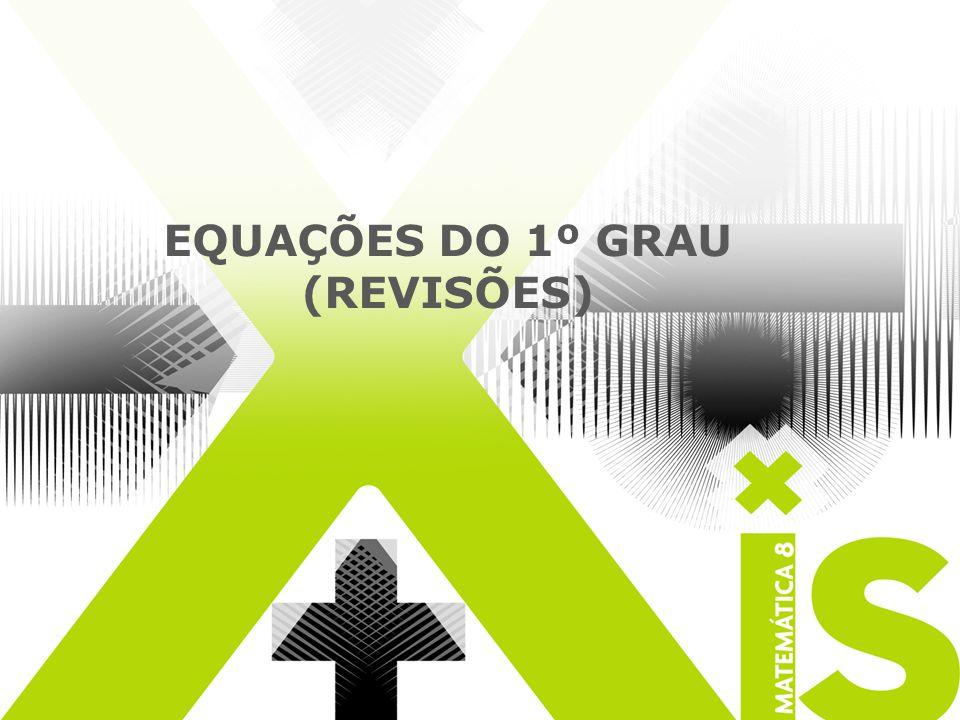 EQUAÇÕES DO 1º GRAU (REVISÕES)
