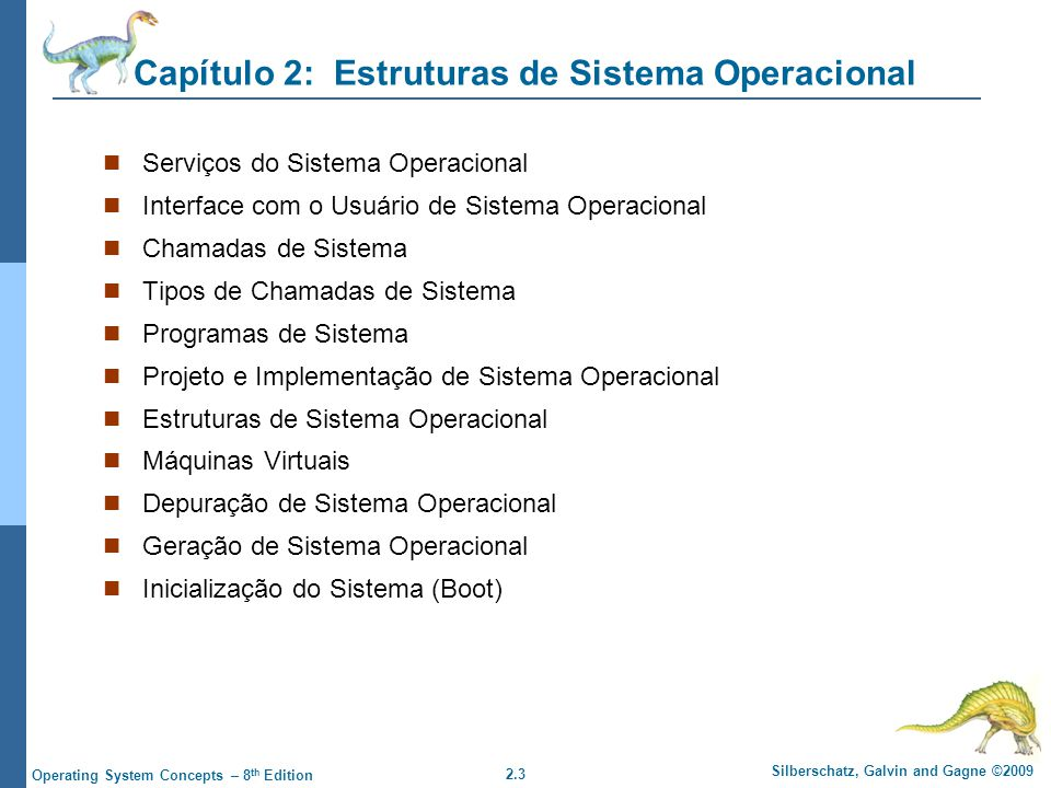 2.34 Silberschatz, Galvin and Gagne ©2009 Operating System Concepts – 8 th Edition UNIX UNIX – limitado pela funcionalidade do hardware, o sistema operacional UNIX original tinha estrutura limitada.