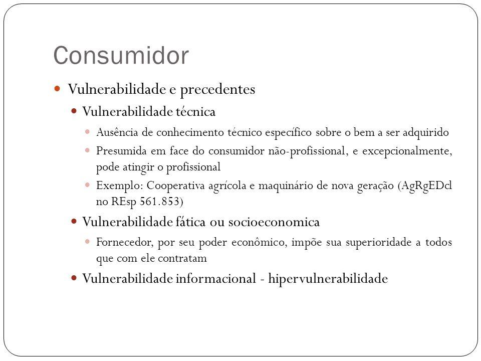 Consumidor Vulnerabilidade e precedentes Vulnerabilidade técnica Ausência de conhecimento técnico específico sobre o bem a ser adquirido Presumida em