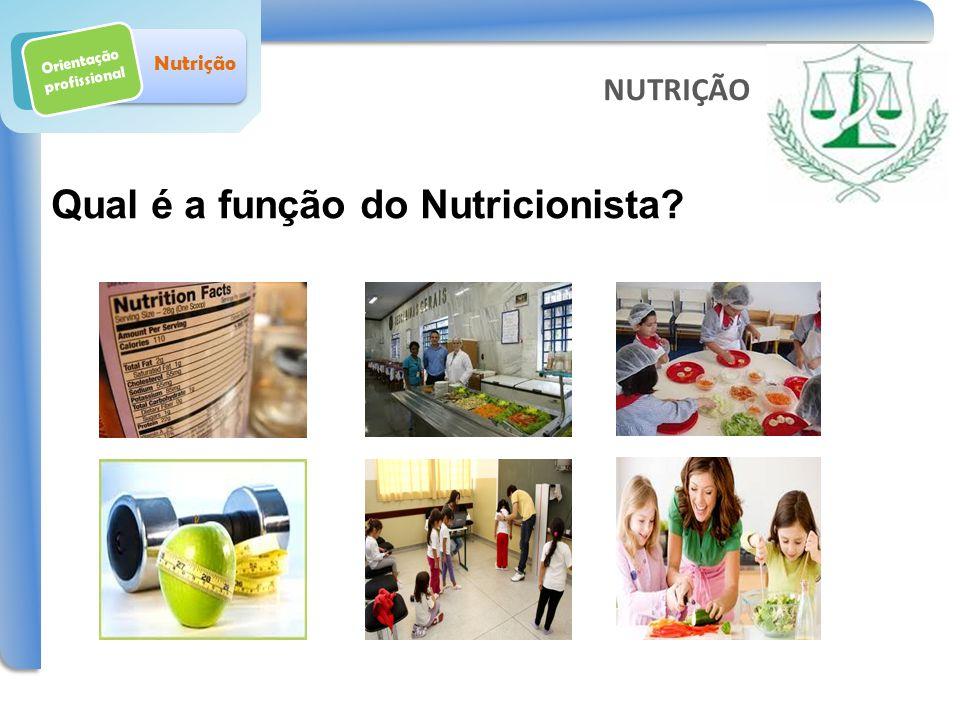 Qual é a função do Nutricionista? Orientação profissional Nutrição NUTRIÇÃO