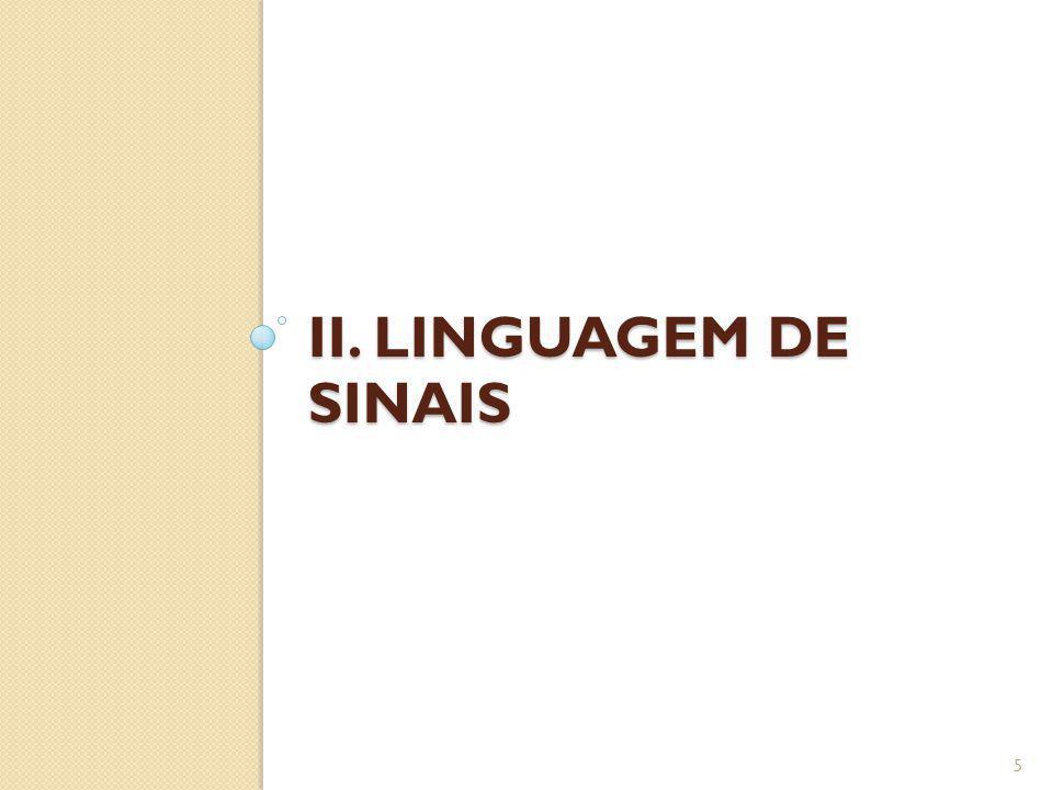 II. LINGUAGEM DE SINAIS 5
