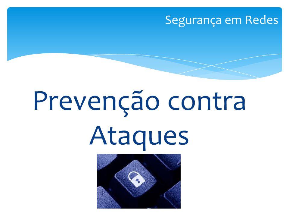 Prevenção contra Ataques Segurança em Redes