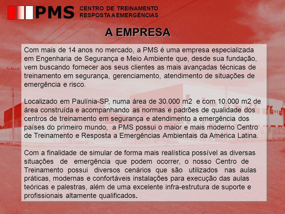 A EMPRESA Com mais de 14 anos no mercado, a PMS é uma empresa especializada em Engenharia de Segurança e Meio Ambiente que, desde sua fundação, vem buscando fornecer aos seus clientes as mais avançadas técnicas de treinamento em segurança, gerenciamento, atendimento de situações de emergência e risco.