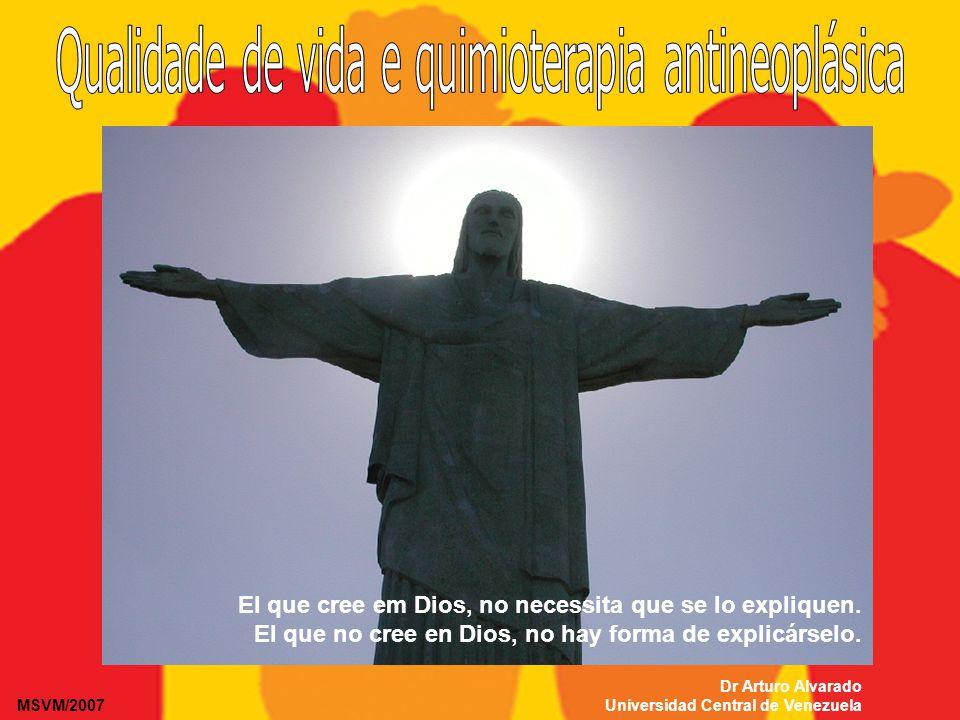 MSVM/2007 El que cree em Dios, no necessita que se lo expliquen. El que no cree en Dios, no hay forma de explicárselo. Dr Arturo Alvarado Universidad