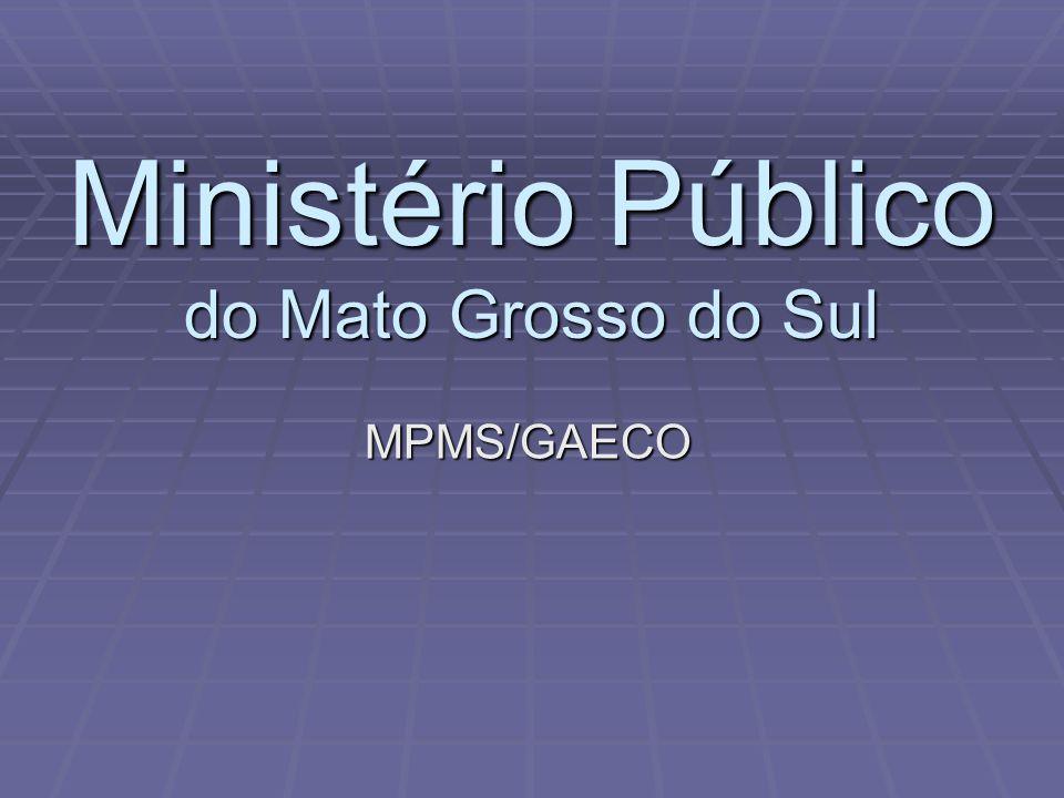 Ministério Público do Mato Grosso do Sul MPMS/GAECO