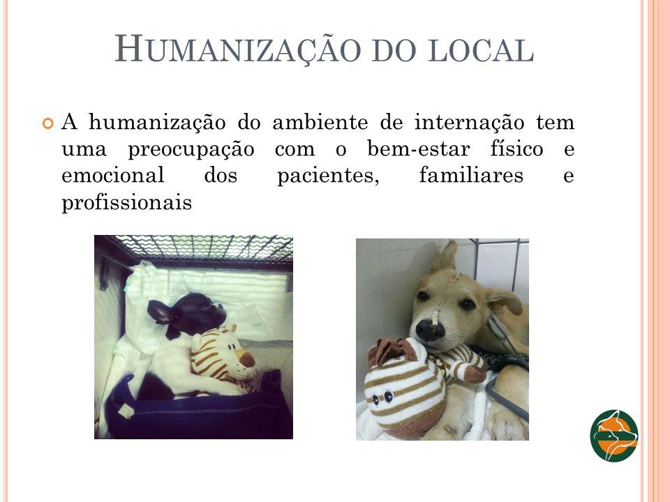 H UMANIZAÇÃO DO LOCAL A humanização do ambiente de internação tem uma preocupação com o bem-estar físico e emocional dos pacientes, familiares e profi