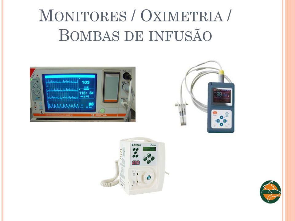 M ONITORES / O XIMETRIA / B OMBAS DE INFUSÃO