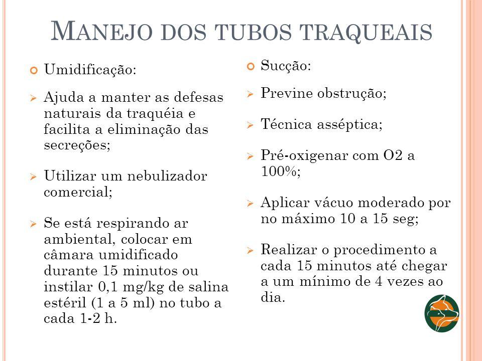 M ANEJO DOS TUBOS TRAQUEAIS Umidificação: Ajuda a manter as defesas naturais da traquéia e facilita a eliminação das secreções; Utilizar um nebulizado