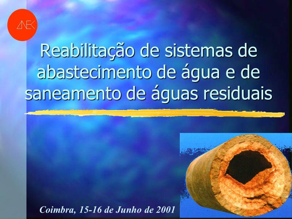 Reabilitação de sistemas de abastecimento de água e de saneamento de águas residuais Coimbra, 15-16 de Junho de 2001