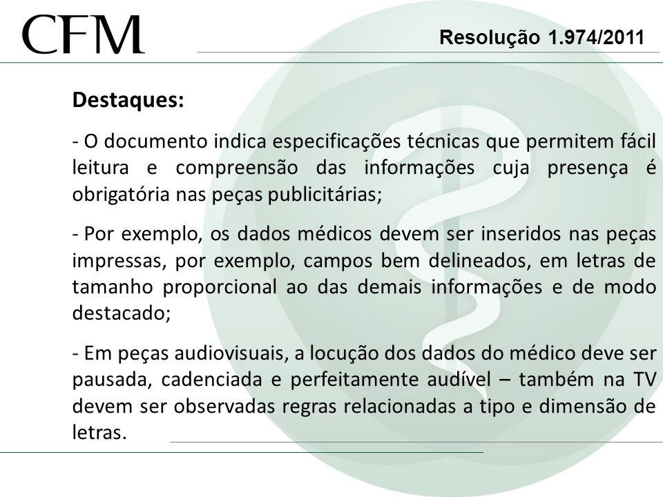 Resolução 1.974/2011 Destaques: - O documento indica especificações técnicas que permitem fácil leitura e compreensão das informações cuja presença é