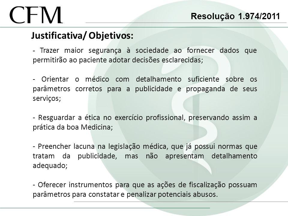 Resolução 1.974/2011 Justificativa/ Objetivos: - Trazer maior segurança à sociedade ao fornecer dados que permitirão ao paciente adotar decisões escla