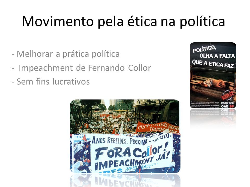 Movimento pela ética na política - Melhorar a prática política - Impeachment de Fernando Collor - Sem fins lucrativos