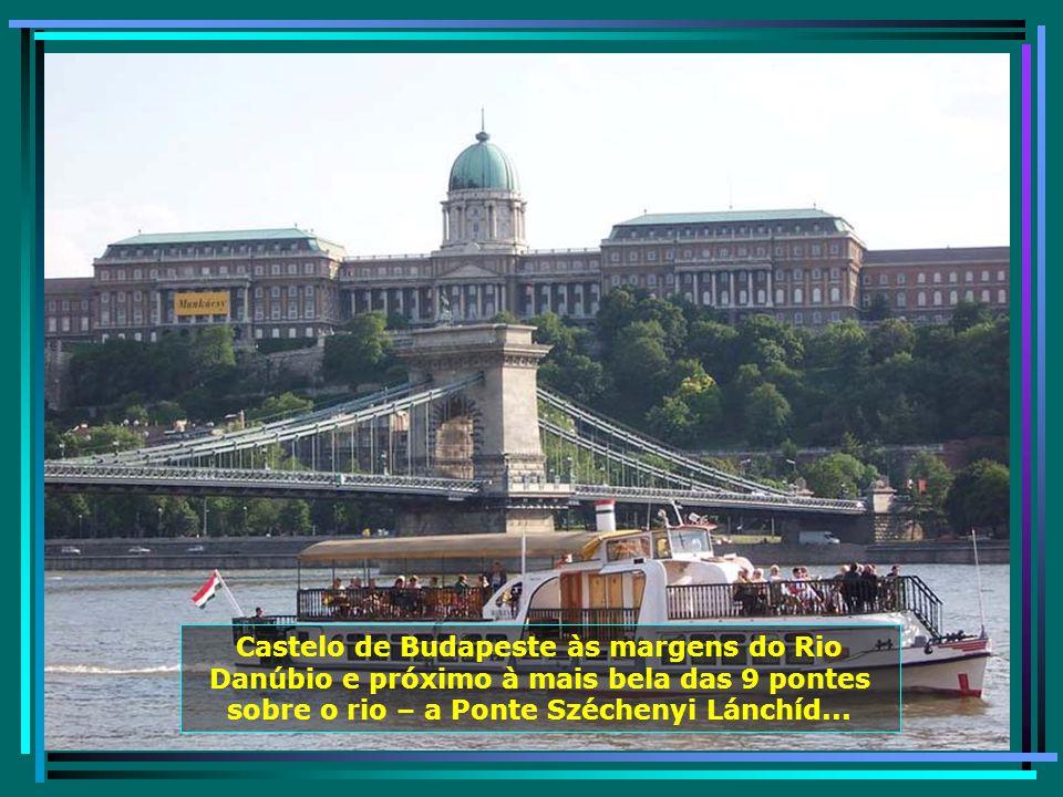 Budapeste é mais uma cidade cortejada pelo Rio Danúbio, no seu curso até o mar negro e aqui tem um dos seus mais belos trechos...