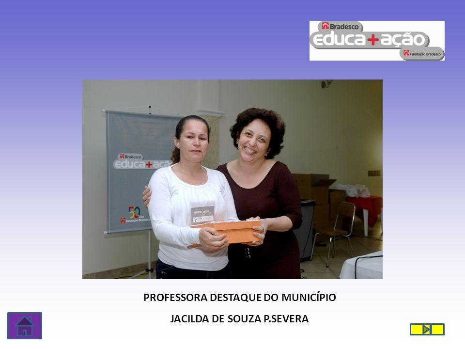 PROFESSORA DESTAQUE DO MUNICÍPIO JACILDA DE SOUZA P.SEVERA