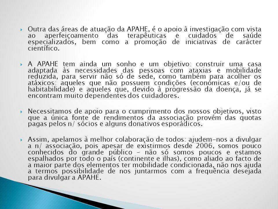 Outra das áreas de atuação da APAHE, é o apoio à investigação com vista ao aperfeiçoamento das terapêuticas e cuidados de saúde especializados, bem co