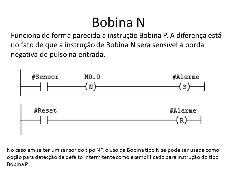 Bobina N Funciona de forma parecida a instrução Bobina P. A diferença está no fato de que a instrução de Bobina N será sensível à borda negativa de pu