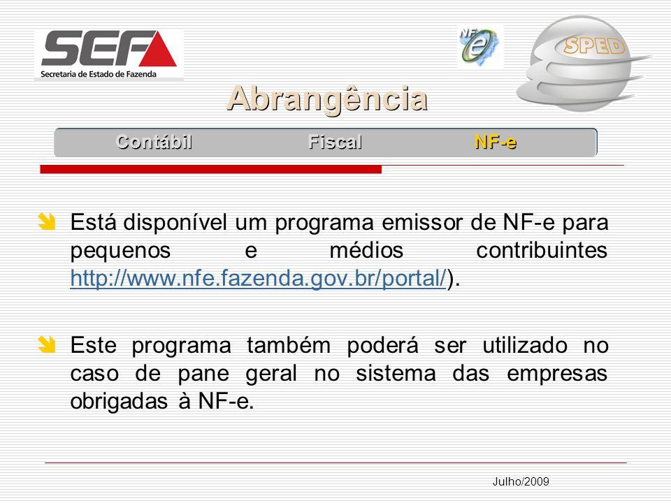 Julho/2009 Está disponível um programa emissor de NF-e para pequenos e médios contribuintes http://www.nfe.fazenda.gov.br/portal/).