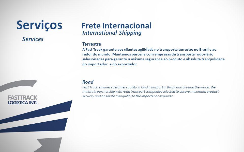 Terrestre A Fast Track garante aos clientes agilidade no transporte terrestre no Brasil e ao redor do mundo.