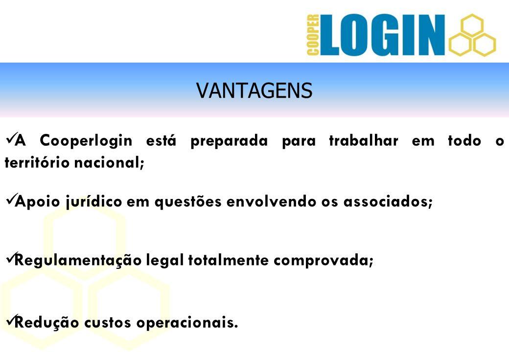 VANTAGENS A Cooperlogin está preparada para trabalhar em todo o território nacional; Apoio jurídico em questões envolvendo os associados; Regulamentaç