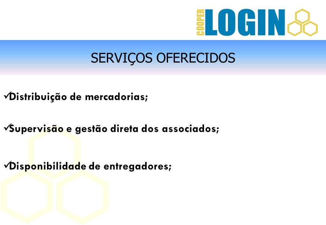 SERVIÇOS OFERECIDOS Distribuição de mercadorias; Supervisão e gestão direta dos associados; Disponibilidade de entregadores;