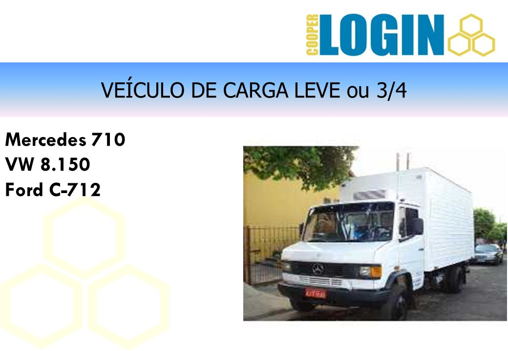VEÍCULO DE CARGA LEVE ou 3/4 Mercedes 710 VW 8.150 Ford C-712