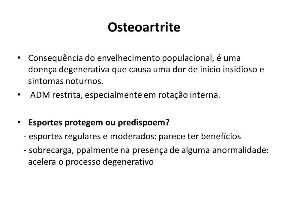 Osteoartrite Consequência do envelhecimento populacional, é uma doença degenerativa que causa uma dor de início insidioso e sintomas noturnos.