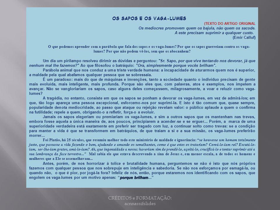 Os sapos e os vaga-lumes Texto: Emir Calluf (1977) Formatação: acnnassif slides Musica: Girassois da Rússia Henry Mancini CRÉDITOS e FORMATAÇÃO: acnna