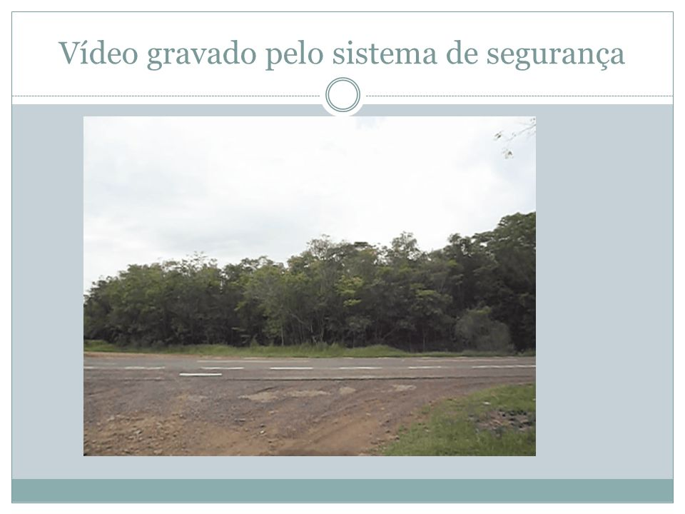 Vídeo gravado pelo sistema de segurança