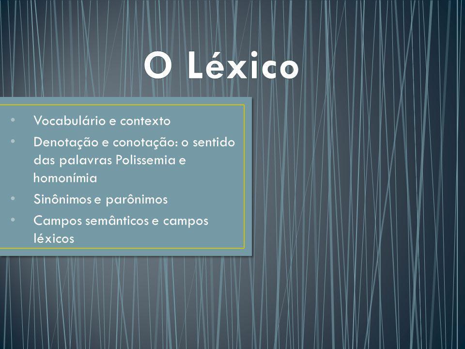 Léxico é um inventário, teoricamente finito, mas dificilmente mensurável, de todas as palavras realizadas e potenciais de uma língua.