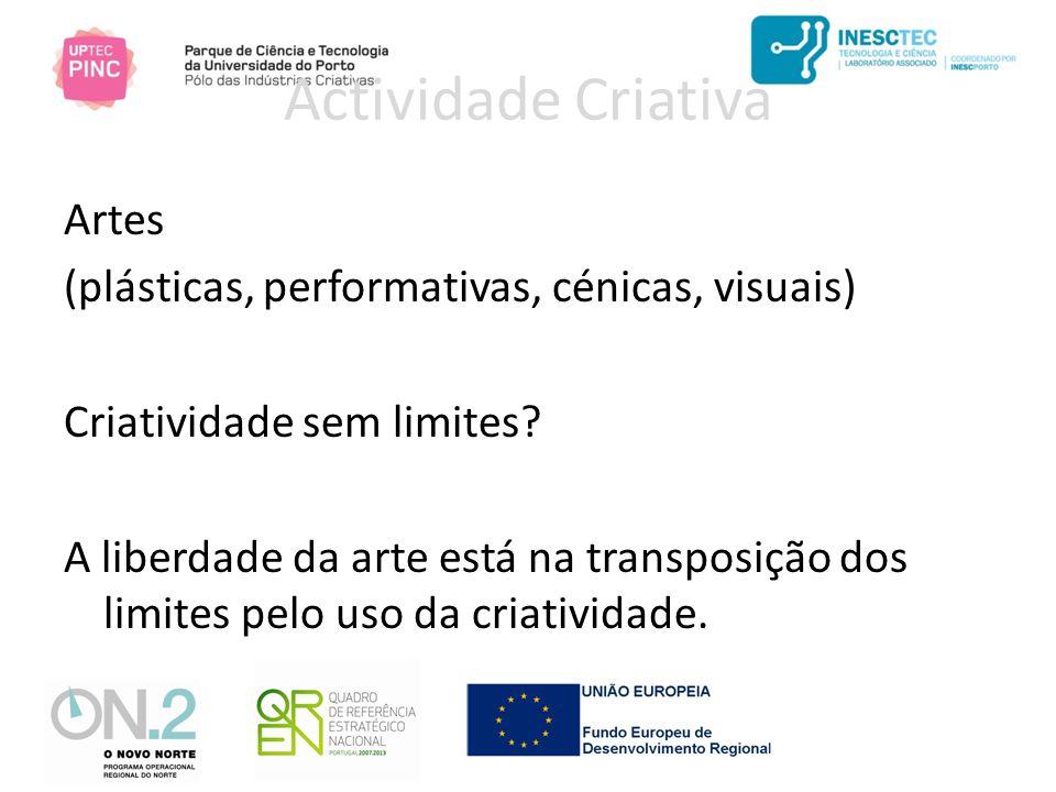 Actividade Criativa Artes (plásticas, performativas, cénicas, visuais) Criatividade sem limites.