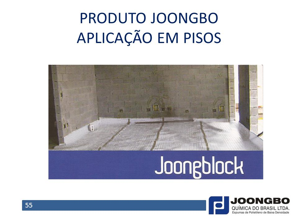 PRODUTO JOONGBO APLICAÇÃO EM PISOS 55