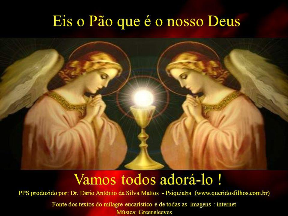 Este é reconhecido como o maior milagre Eucarístico da história da Igreja Milagre Eucarístico de Lanciano, Itália – século VIII