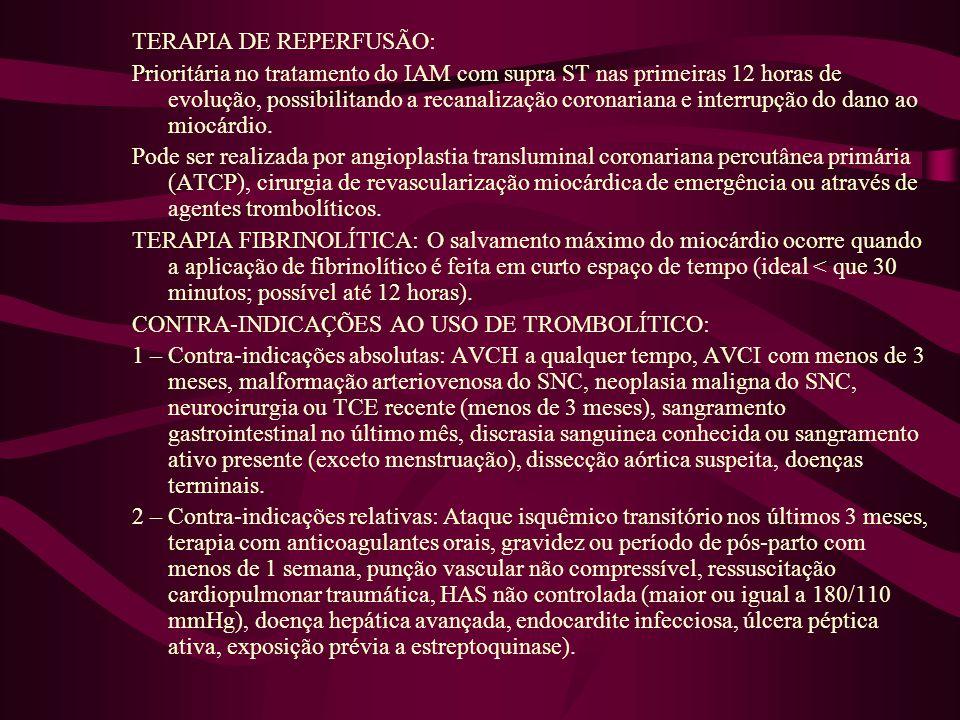 TERAPIA DE REPERFUSÃO: Prioritária no tratamento do IAM com supra ST nas primeiras 12 horas de evolução, possibilitando a recanalização coronariana e