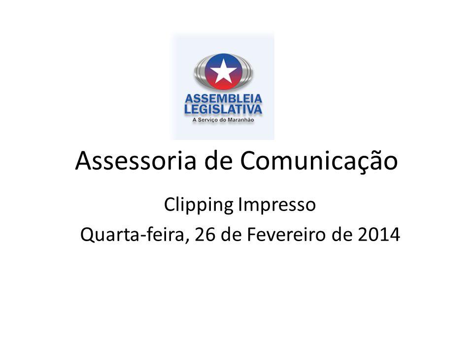 Assessoria de Comunicação Clipping Impresso Quarta-feira, 26 de Fevereiro de 2014