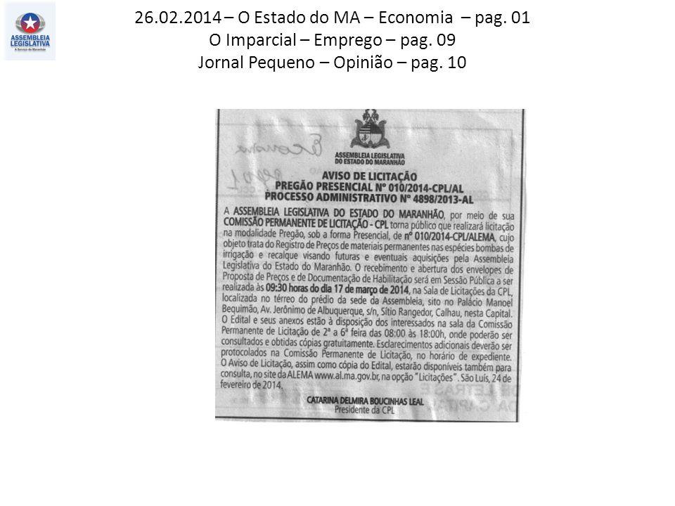 26.02.2014 – O Estado do MA – Economia – pag. 01 O Imparcial – Emprego – pag. 09 Jornal Pequeno – Opinião – pag. 10