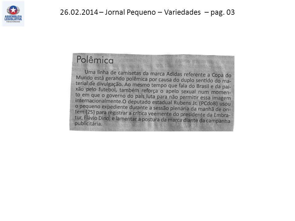 26.02.2014 – Jornal Pequeno – Variedades – pag. 03
