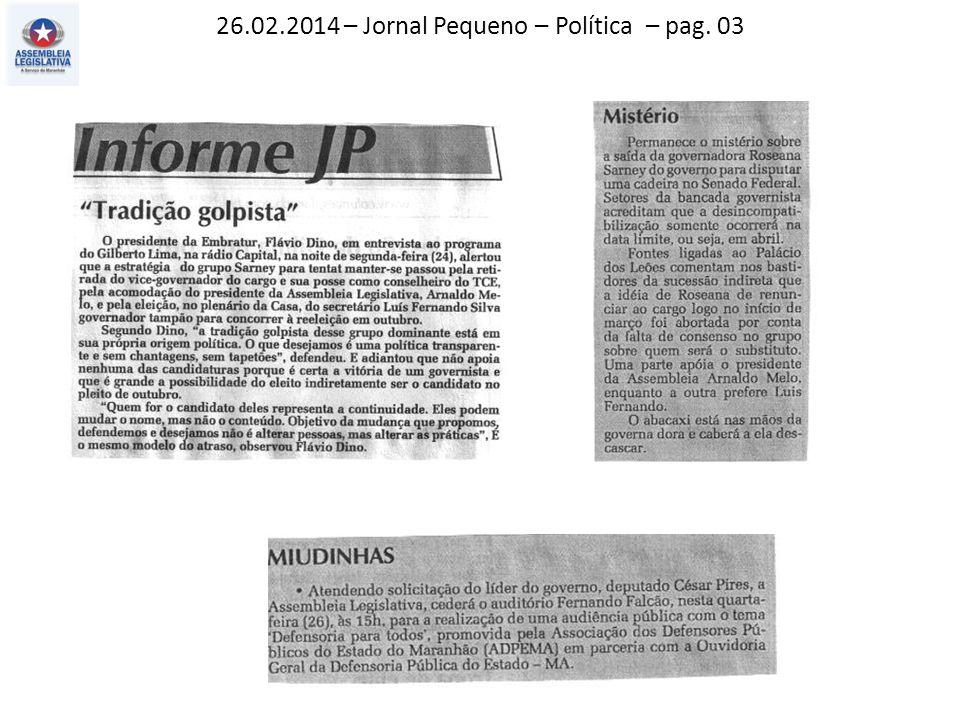 26.02.2014 – Jornal Pequeno – Política – pag. 03