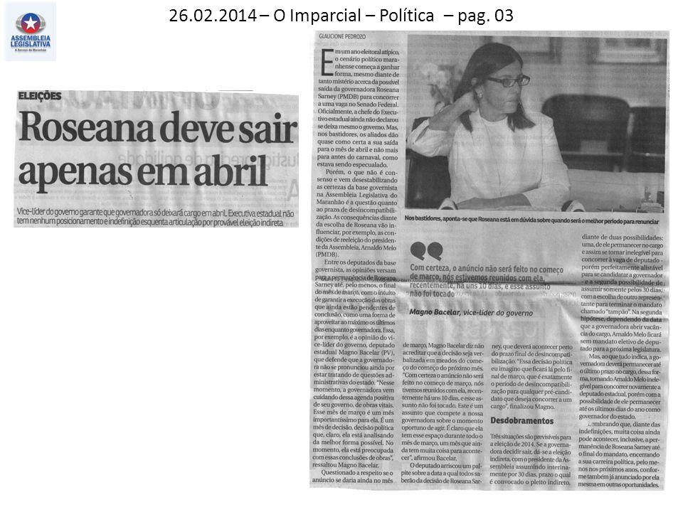 26.02.2014 – O Imparcial – Política – pag. 03