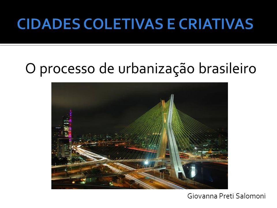 O processo de urbanização brasileiro Giovanna Preti Salomoni