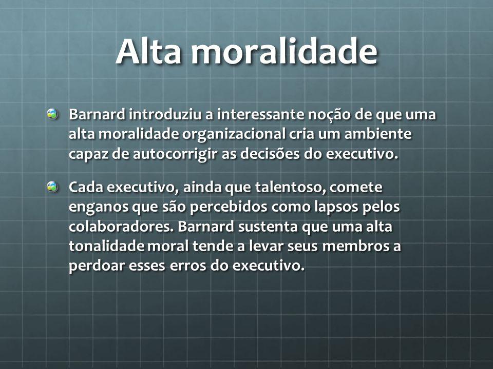 Alta moralidade Barnard introduziu a interessante noção de que uma alta moralidade organizacional cria um ambiente capaz de autocorrigir as decisões do executivo.