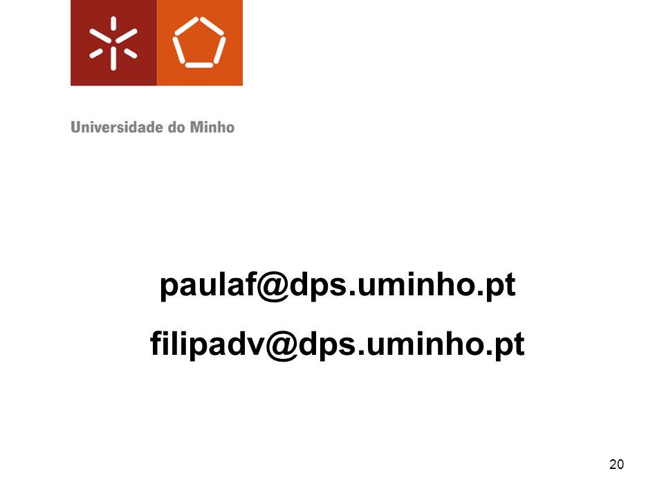 20 paulaf@dps.uminho.pt filipadv@dps.uminho.pt