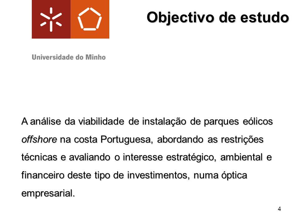 4 Objectivo de estudo A análise da viabilidade de instalação de parques eólicos offshore na costa Portuguesa, abordando as restrições técnicas e avali