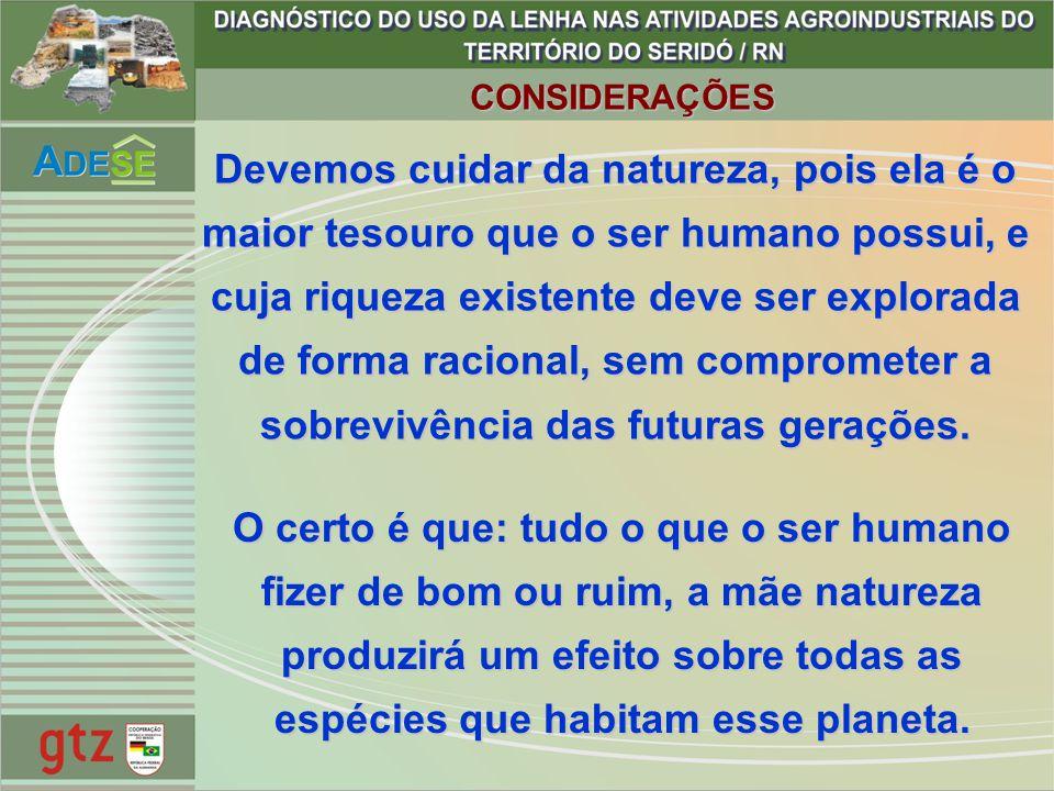 Devemos cuidar da natureza, pois ela é o maior tesouro que o ser humano possui, e cuja riqueza existente deve ser explorada de forma racional, sem com
