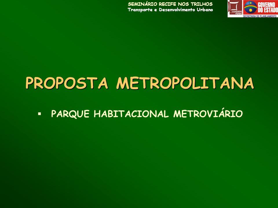 SEMINÁRIO RECIFE NOS TRILHOS Transporte e Desenvolvimento Urbano ELABORAÇÃO DE PLANO DE OCUPAÇÃO QUE INCORPORE PRINCIPIOS DA UMA CIDADE COMPACTA: MAIOR INTEGRAÇÃO DOS CONJUNTOS HABITACIONAIS À MALHA URBANA PRIORIZAÇÃO DAS ÁREAS POBRES A SEREM TRATADAS ESTÍMULO A ALTA DENSIDADE ESTÍMULO AOS USOS DIVERSIFICADOS REDE DE ESPAÇOS PÚBLICOS (IMPLANTAÇÃO DO PARQUE CAPIBARIBE) MELHORIA DA CIRCULAÇÃO DE PEDESTRES E CICLISTAS COEFICIENTES URBANÍSTICOS CAPAZES DE SUPRIR DEMANDAS EXEMPLO DE UM ESTUDO ESPECÍFICO